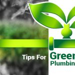 Plumbing Tips – Switches to Green Plumbing
